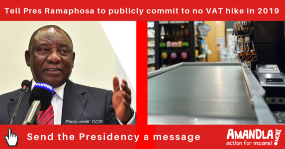 Stop another VAT hike, tell Pres Ramaphosa to commit