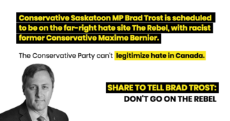 Add your name: MP Brad Trost - don't go on racist The Rebel