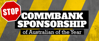 Stop Commonwealth Bank sponsorship of Australian of the Year