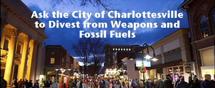Ask the City of Charlottesville to Divest from Weapons and Fossil Fuels