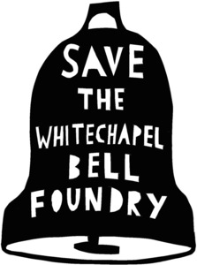 Save Whitechapel Bell Foundry