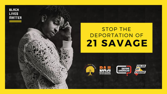 #Free21Savage Stop the Deportation of She'yaa Bin Abraham-Joseph
