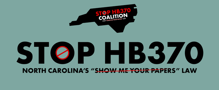 "Stand Against NC's ""Show Me Your Papers"" Law (HB 370)"