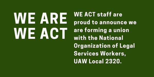 We Support a Just & Healthy Workplace at WE ACT for Environmental Justice