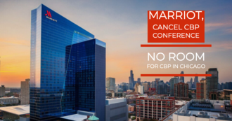 No room for CBP in Chicago! Tell Marriott to cancel CBP Conference
