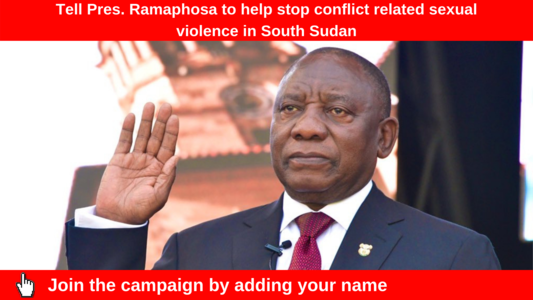 Tell President Ramaphosa to help stop conflict related sexual violence in South Sudan