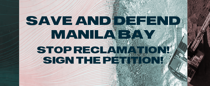 Stop Reclamation! Save and Defend Manila Bay!