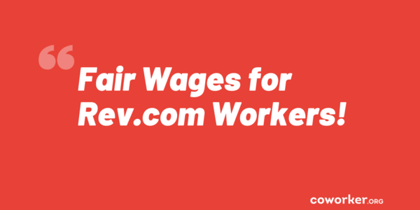 Support from Customers for Fair Wages for Rev.com Workers