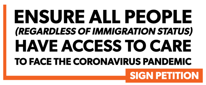 Prioritize the Safety and Health of ALL, Regardless of Immigration Status, in Coronavirus Response