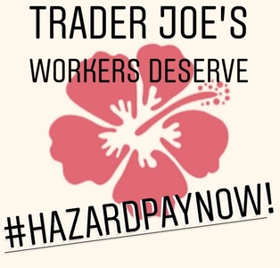Trader Joe's: Crew needs hazard pay now!