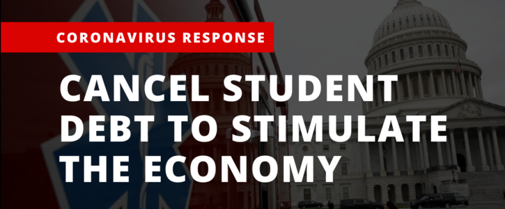 CONGRESS: Cancel Student Debt to Stimulate the Economy