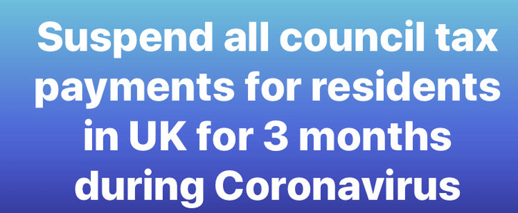 Suspend council tax bills for 3 months throughout Coronavirus pandemic