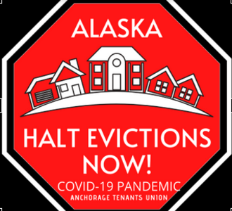 Halt All Evictions, Repossessions, Foreclosures, and Utility Shut-offs in Alaska