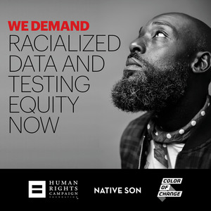 We Demand Racial Data and Equity in Testing during COVID-19