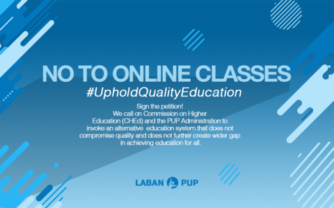 No To Online Classes and Uphold Quality Education - Polytechnic University of the Philippines