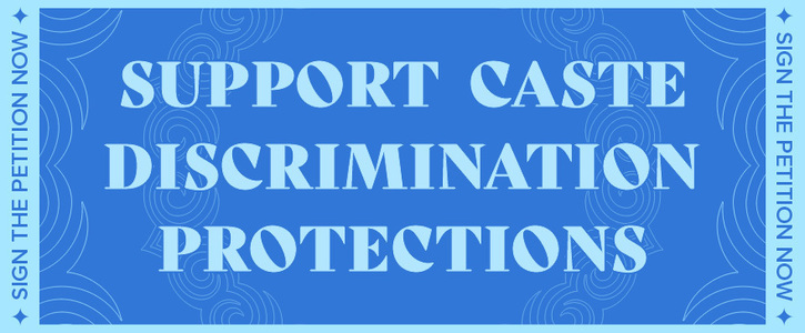 End #CasteInTech and #CasteInTheUS! Support Caste Discrimination Protections