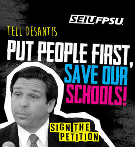 Tell Governor DeSantis - Put People First,  Save Our Schools