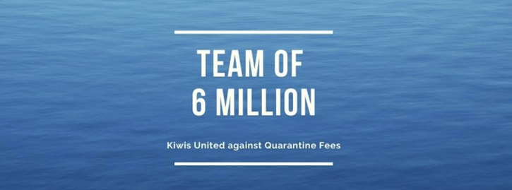Team of Six Million:  Kiwis United Against Quarantine Fees