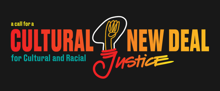 A Call for A Cultural New Deal for Cultural and Racial Justice