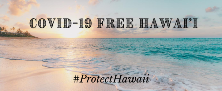 We Need a COVID-19 Free Hawai'i and Effective Quarantine Enforcement NOW
