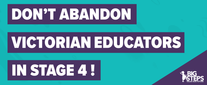 Don't abandon Victorian educators in Stage 4!