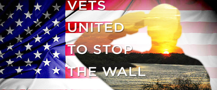 Support Veterans United To Stop The Border Wall