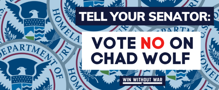 Tell the Senate: Vote NO on Chad Wolf