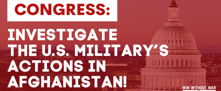 Demand Congress provide real oversight of the U.S. war in Afghanistan