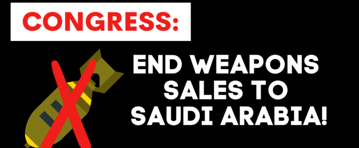 Congress: End ALL weapon sales to Saudi Arabia