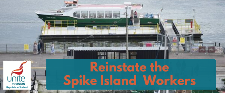 Reinstate Spike Island Workers