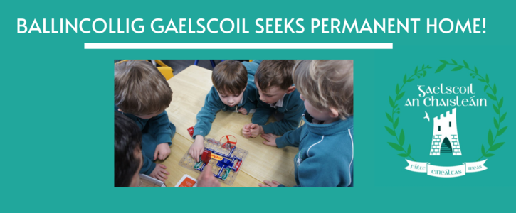 Help our Gaelscoil in Ballincollig find a permanent home