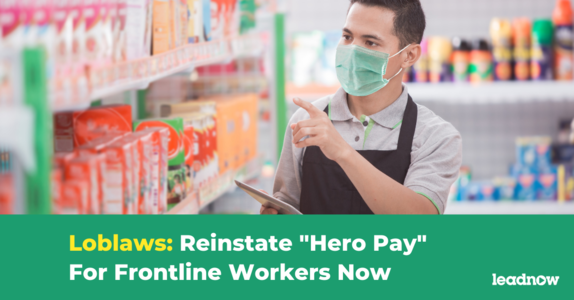 """Tell Loblaws: Reinstate """"Hero Pay"""" For Frontline Workers"""