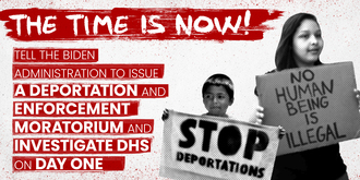 Issue a Moratorium on Deportations and Enforcement  and Investigate DHS on Day One!