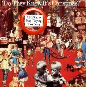 Ban 'Do They Know It's Christmas' From Irish Radio/Media