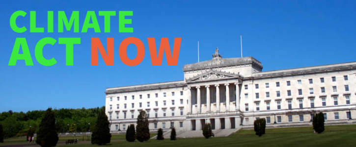 Support an ambitious Climate Change Act for Northern Ireland #ClimateActNow