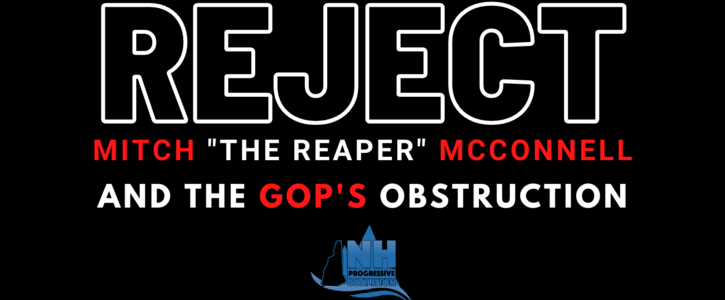 """Reject Mitch """"The Reaper"""" McConnell and the GOP's obstruction"""