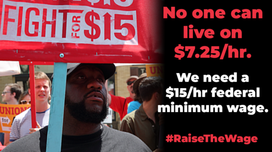 Workers can't survive on $7.25. Congress: raise wages now!