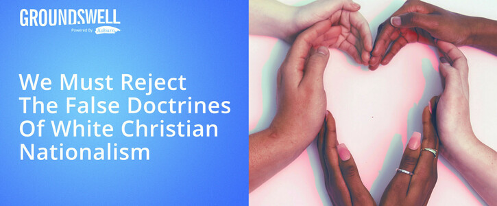 An Appeal to Christians Against the False Doctrines of White Christian Nationalism