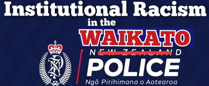 Call for Independent Inquiry into Institutional Racism and Racial Profiling by the Waikato Police