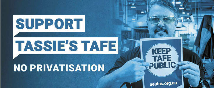 Support Tassie's TAFE - stop privatisation