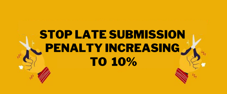 Stop Late Submission Penalty Increasing to 10%