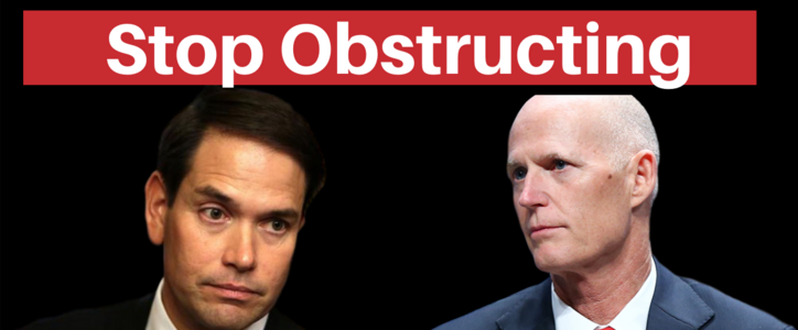 Tell Rubio and Scott: Stop Obstructing and Do Your Job