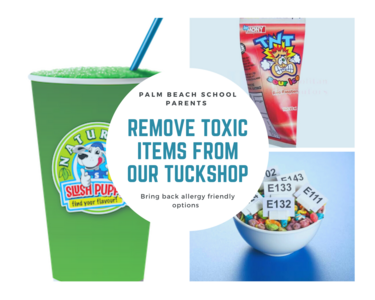 """Remove sugar filled toxic """"foods"""" from Palm Beach tuck shop and bring back allergy friendly options"""