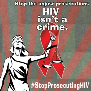Stop the Unjust Prosecutions. HIV Isn't a Crime