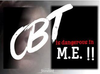 GET and CBT are dangerous treatments for ME patients